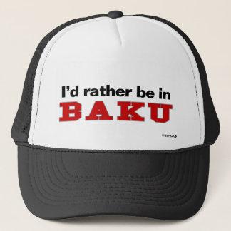 Ich würde eher in Baku sein Truckerkappe