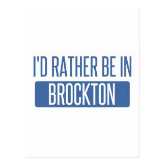 Ich würde eher in Brockton sein Postkarte