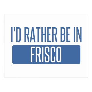 Ich würde eher in Frisco sein Postkarte