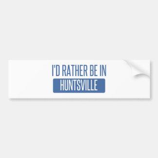 Ich würde eher in Huntsville-AL sein Autoaufkleber