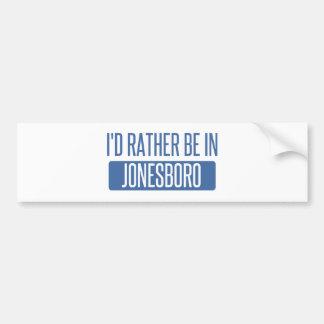 Ich würde eher in Jonesboro sein Autoaufkleber