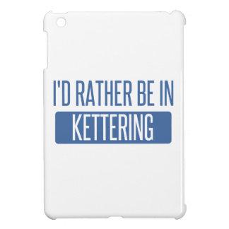 Ich würde eher in Kettering sein iPad Mini Hülle