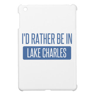 Ich würde eher in Lake Charles sein iPad Mini Hülle