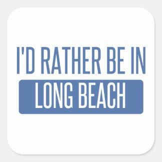 Ich würde eher in Long Beach CA sein Quadratischer Aufkleber