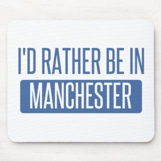 Ich würde eher in Manchester sein Mousepad