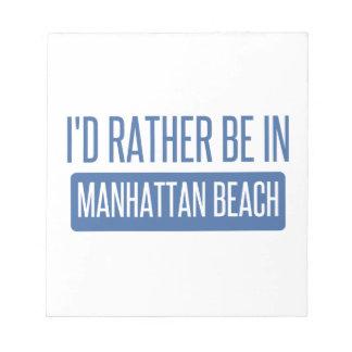 Ich würde eher in Manhattan Beach sein Notizblock
