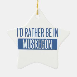 Ich würde eher in Muskegon sein Keramik Ornament