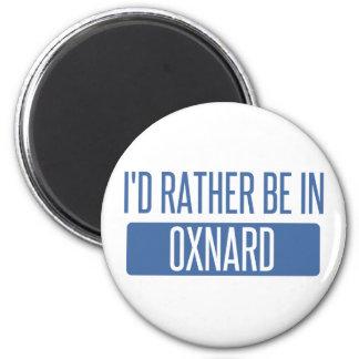 Ich würde eher in Oxnard sein Runder Magnet 5,1 Cm