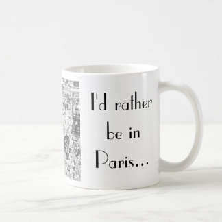 Ich würde eher in Paris… sein Kaffeetasse