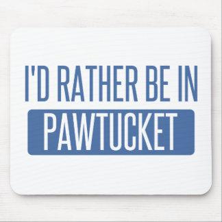 Ich würde eher in Pawtucket sein Mousepad