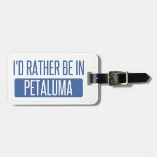 Ich würde eher in Petaluma sein Kofferanhänger