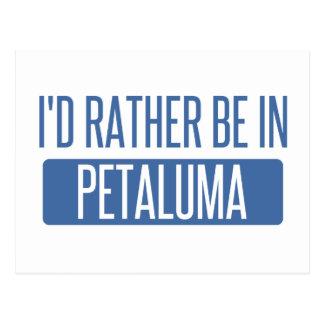 Ich würde eher in Petaluma sein Postkarte