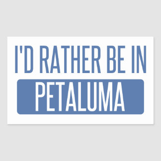 Ich würde eher in Petaluma sein Rechteckiger Aufkleber