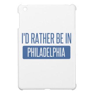 Ich würde eher in Philadelphia sein iPad Mini Hülle