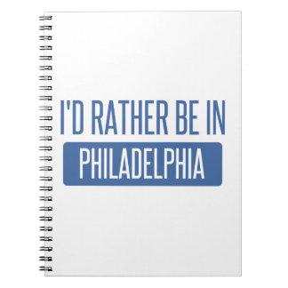 Ich würde eher in Philadelphia sein Notizblock
