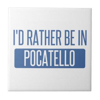 Ich würde eher in Pocatello sein Fliese