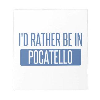 Ich würde eher in Pocatello sein Notizblock