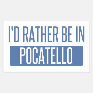 Ich würde eher in Pocatello sein Rechteckiger Aufkleber