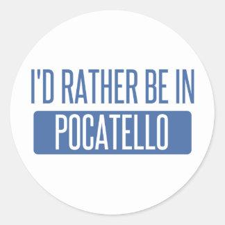 Ich würde eher in Pocatello sein Runder Aufkleber