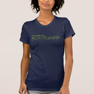 Ich würde EHER IN PORTLAND-T-STÜCK SEIN T-Shirt