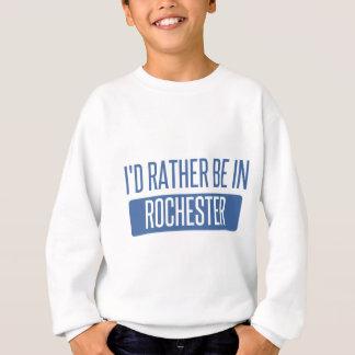Ich würde eher in Rochester NY sein Sweatshirt