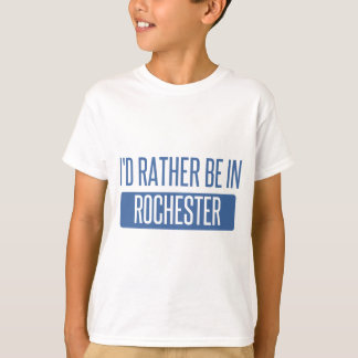Ich würde eher in Rochester NY sein T-Shirt