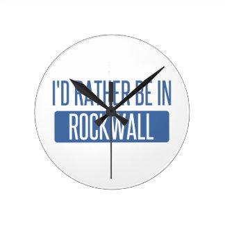 Ich würde eher in Rockwall sein Uhr