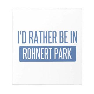 Ich würde eher in Rohnert Park sein Notizblock