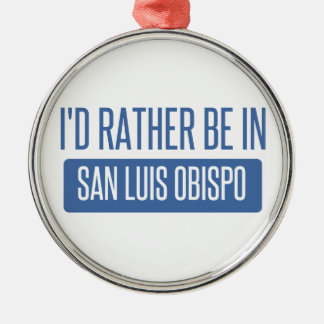 Ich würde eher in San Luis Obispo sein Silbernes Ornament