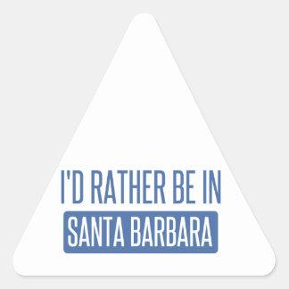 Ich würde eher in Santa Barbara sein Dreieckiger Aufkleber