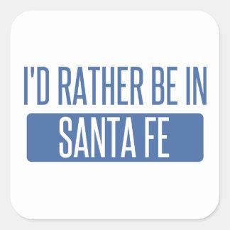Ich würde eher in Santa Fe sein Quadratischer Aufkleber