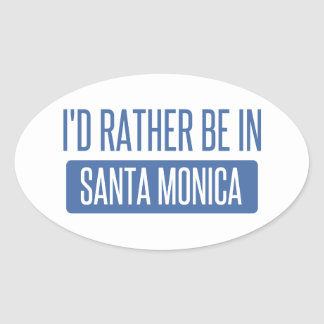 Ich würde eher in Santa Monica sein Ovaler Aufkleber