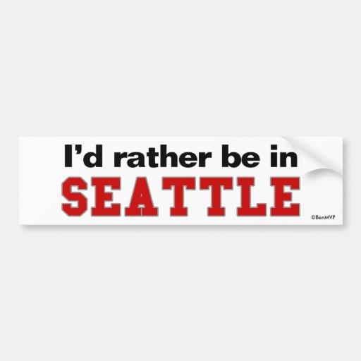 Ich würde eher in Seattle sein Auto Aufkleber