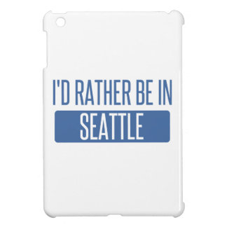 Ich würde eher in Seattle sein iPad Mini Hülle
