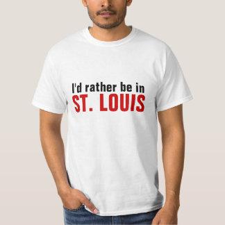 Ich würde eher in St. Louis sein T Shirts