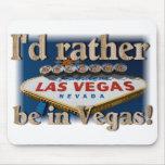 Ich würde eher in Vegas sein! Mauspads