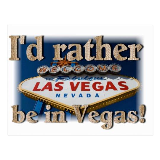 Ich würde eher in Vegas sein! Postkarte