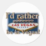 Ich würde eher in Vegas sein! Runder Aufkleber