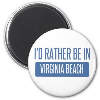 Ich würde eher in Virginia Beach sein Runder Magnet 5,7 Cm