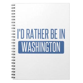 Ich würde eher in Washington sein Notizblock