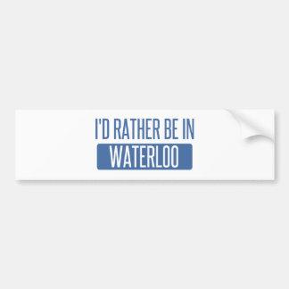 Ich würde eher in Waterloo sein Autoaufkleber