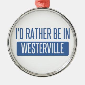 Ich würde eher in Westerville sein Silbernes Ornament