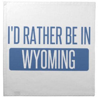 Ich würde eher in Wyoming sein Stoffserviette