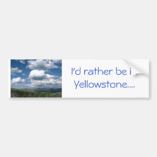 Ich würde eher in Yellowstone sein Autoaufkleber