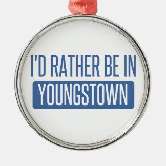 Ich würde eher in Youngstown sein Silbernes Ornament