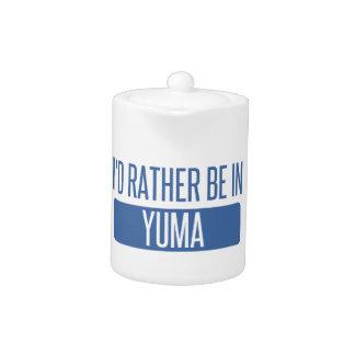 Ich würde eher in Yuma sein