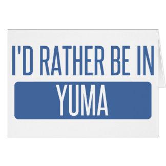 Ich würde eher in Yuma sein Karte