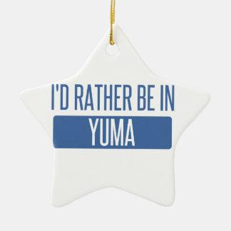 Ich würde eher in Yuma sein Keramik Ornament
