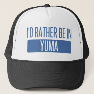 Ich würde eher in Yuma sein Truckerkappe