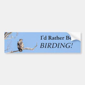 Ich würde eher Vogelbeobachtung sein! Autoaufkleber